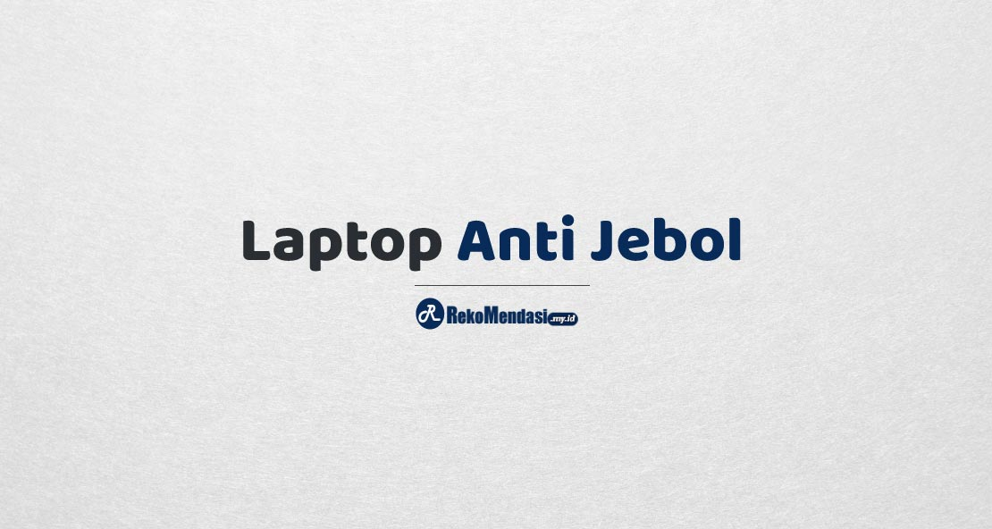 Laptop Anti Jebol