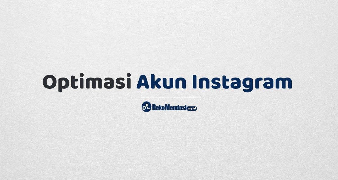 Cara Optimasi Akun Instagram