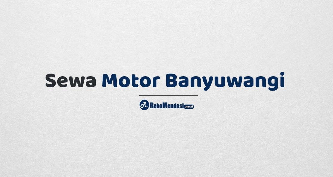 Sewa Motor Banyuwangi