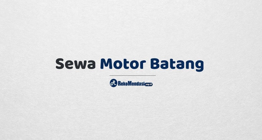 Sewa Motor Batang