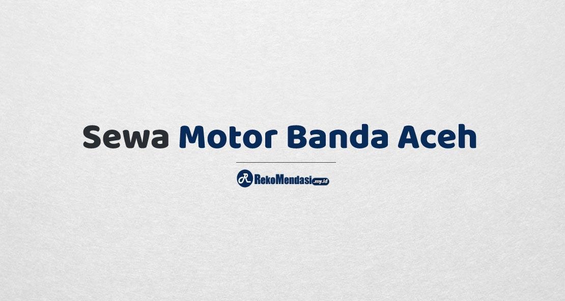 Sewa Motor Banda Aceh