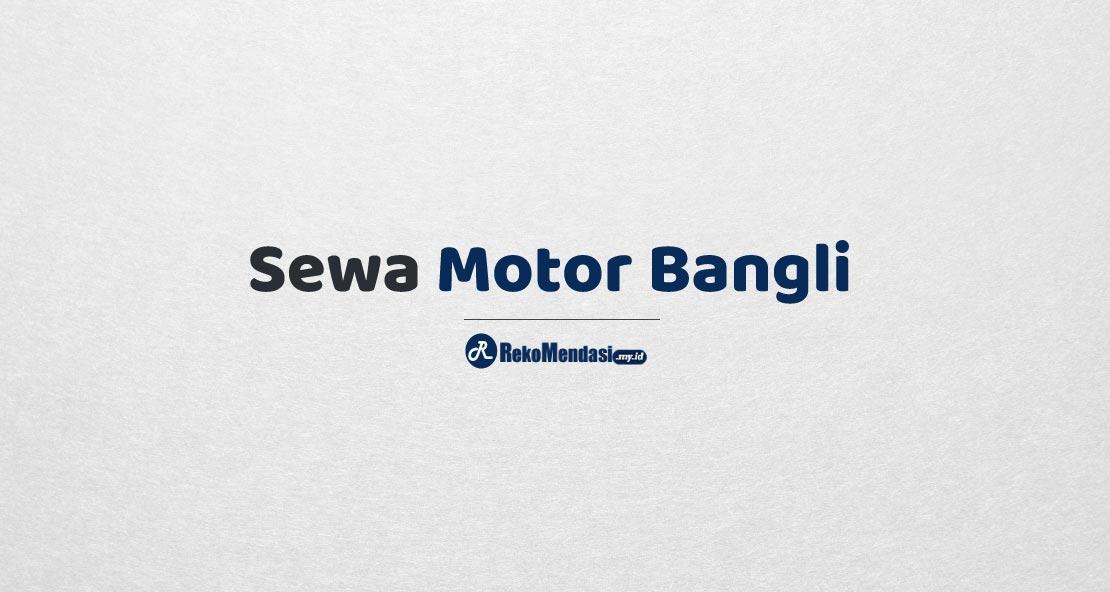 Sewa Motor Bangli