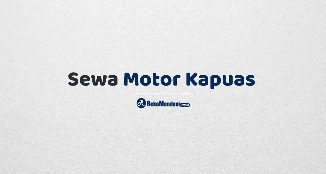 Sewa Motor Kapuas