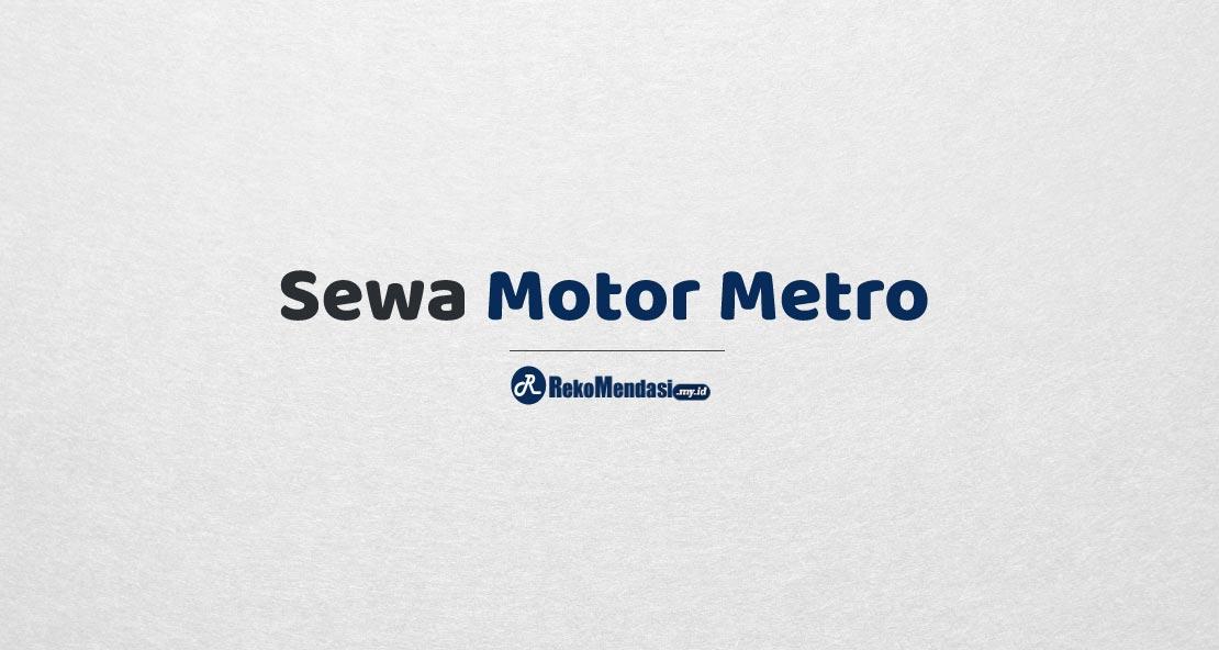 Sewa Motor Metro
