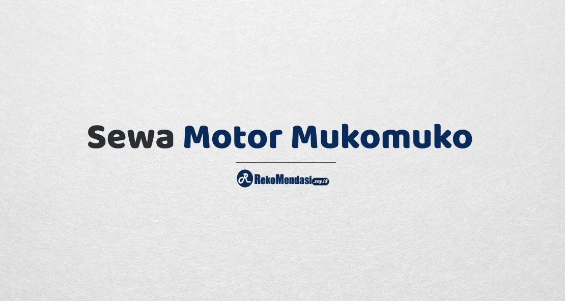 Sewa Motor Mukomuko