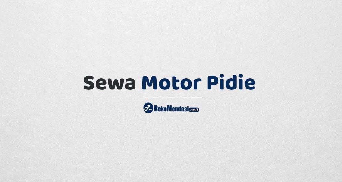 Sewa Motor Pidie