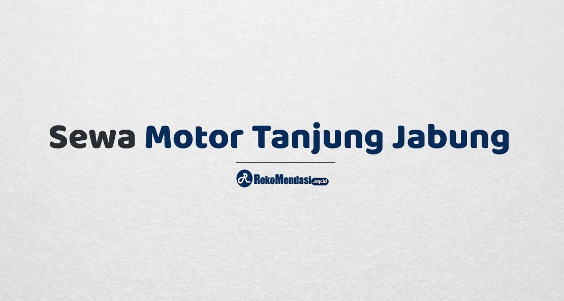 Sewa Motor Tanjung Jabung
