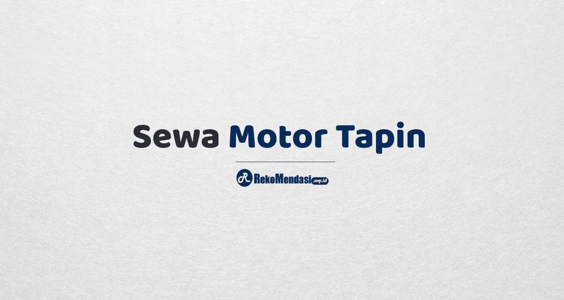 Sewa Motor Tapin