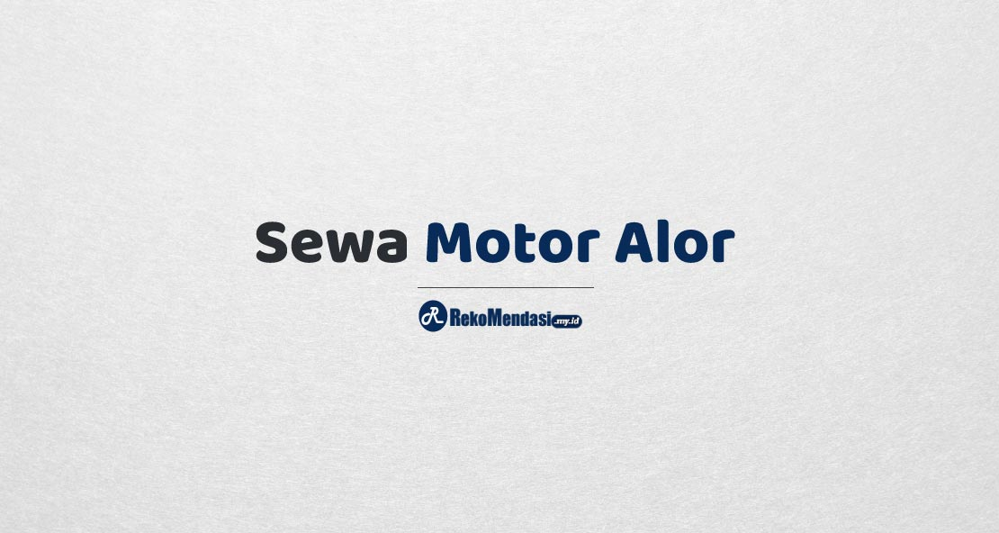 Sewa Motor Alor