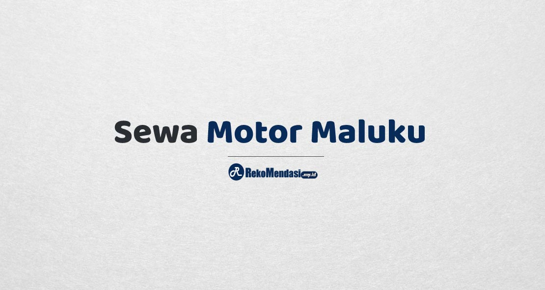 Sewa Motor Maluku