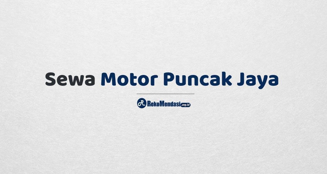 Sewa Motor Puncak Jaya